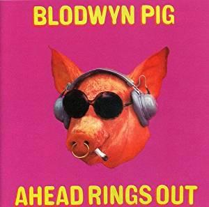 MUZYCZNY KRAJOBRAZ EPOKI – RECENZJA BLODWYN PIG, AHEAD RINGS OUT (1968)