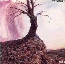 WIARYGODNOŚCI NIE MOŻNA SIĘ NAUCZYĆ – TROUBLE, PSALM 9 (1984)
