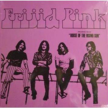 PRZETRZYMAĆ BURZĘ – FRIJID PINK – FRIJID PINK (1970)