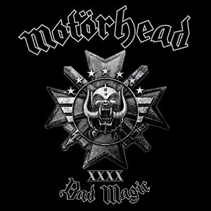 MÖTORHEAD, BAD MAGIC (2015)