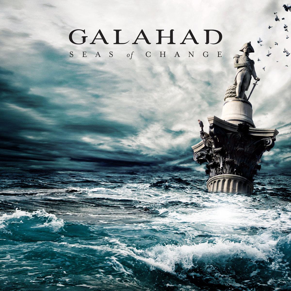 UDERZAJĄC PIĘŚCIĄ W STÓŁ, SEAS OF CHANGE, GALAHAD (2018)