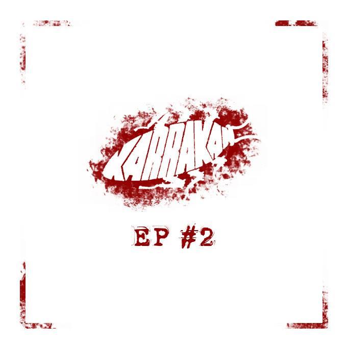 KARRAKAN – EP #2 (2019)