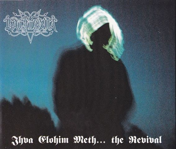 KATATONIA – JHVA ELOHIM METH… THE REVIVAL (1992)