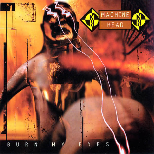 Maria Konopnicka zaprasza: Machine Head, Burn My Eyes (1994)