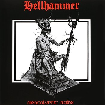 HELLHAMMER – APOCALYPTIC RAIDS (1984)